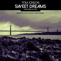 Tom Jonson - Sweet Dreams (Are Made of This) (Baron Von Basssturm Remix)