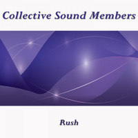 Collective Sound Members - Rush (2021 Mixes)