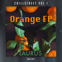 Taurus - Orange - Chillstreet Vol. 1