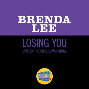 Brenda Lee - Losing You (Live On The Ed Sullivan Show, May 12, 1963)