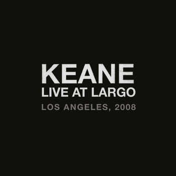 Keane - Live At Largo