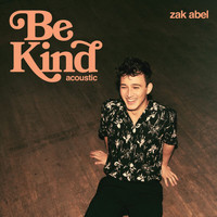 Zak Abel - Be Kind (Acoustic)