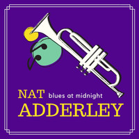 Nat Adderley - Blues at Midnight
