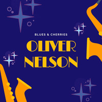 Oliver Nelson - Blues & Cherries