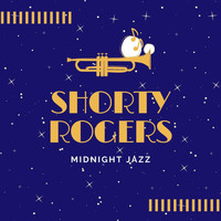 Shorty Rogers - Midnight Jazz
