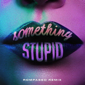 Jonas Blue - Something Stupid (Rompasso Remix)