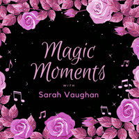 Sarah Vaughan - Magic Moments with Sarah Vaughan
