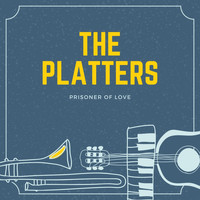 The Platters - Prisoner of Love