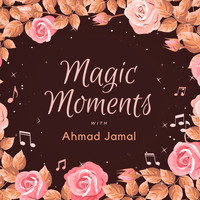 Ahmad Jamal - Magic Moments with Ahmad Jamal