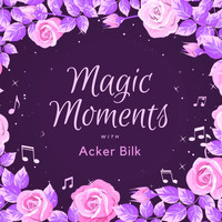 Acker Bilk - Magic Moments with Acker Bilk
