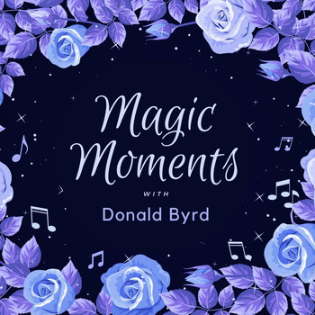 Donald Byrd - Magic Moments with Donald Byrd