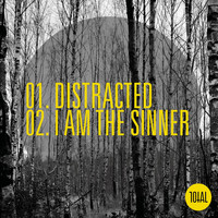 Total - Distracted / I Am the Sinner