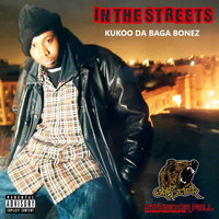 Kukoo da Baga Bonez, Grustler & Stand of Fall Entertainment - In the Streets (Explicit)