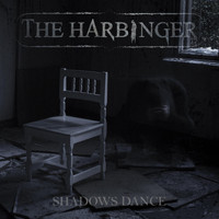 The Harbinger - Shadows Dance