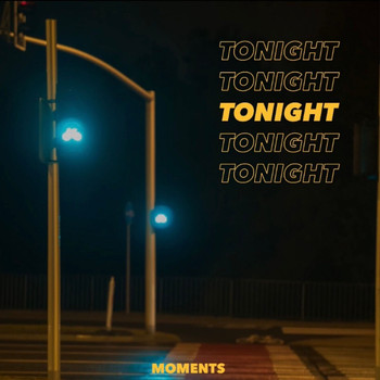 Moments - Tonight