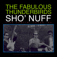 The Fabulous Thunderbirds - Sho' Nuff (Live Texas '90)