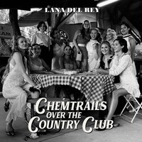 Lana Del Rey - Chemtrails Over The Country Club (Explicit)