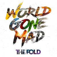 The Fold - World Gone Mad