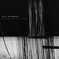 Billy Dalessandro - Beware Of The Dark