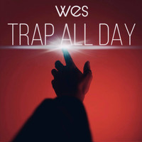 WES - Trap All Day