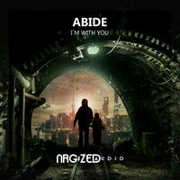 Abide - I'm With You