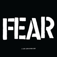 Fear - I Love Living in the City (Explicit)