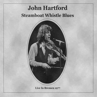 John Hartford - Steamboat Whistle Blues (Live, Bremen, 1977)