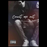 Mink - Count Me Out (Freestyle) (Explicit)