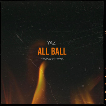 Yaz - All Ball (Explicit)