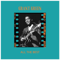 Grant Green - All the Best