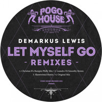 Demarkus Lewis - Let Myself Go (Remixes)