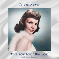 Teresa Brewer - When Your Lover Has Gone (Analog Source Remaster 2021)