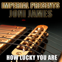 Joni James - How Lucky You Are