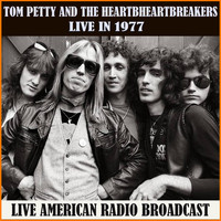 Tom Petty And The Heartbreakers - Live in 1977 (Live)