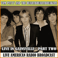 Tom Petty And The Heartbreakers - Live in Gainsville - Part Two (Live)