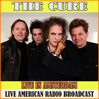 The Cure - Live in Amsterdam (Live)