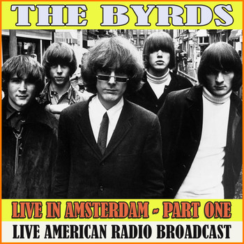 The Byrds - Live in Amsterdam - Part One (Live)