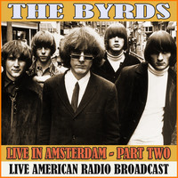 The Byrds - Live in Amsterdam - Part Two (Live)