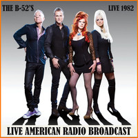 The B-52's - Live 1982 (Live)