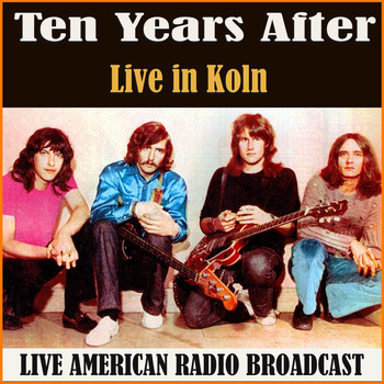 Ten Years After - Live in Koln (Live)