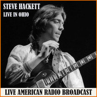 Steve Hackett - Live in Ohio (Live)