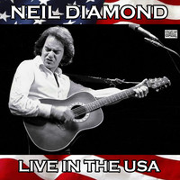 Neil Diamond - Live In The USA (Live)