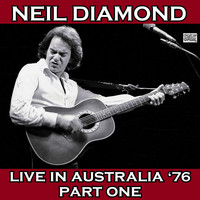 Neil Diamond - Live In Australia '76 Part One (Live)