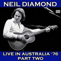 Neil Diamond - Live In Australia '76 Part Two (Live)