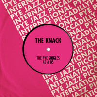 The Knack - The Pye Singles As & Bs