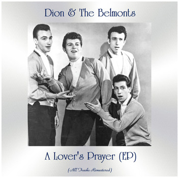 Dion & The Belmonts - A Lover's Prayer (All Tracks Remastered, Ep)