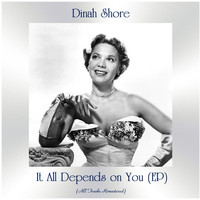 Dinah Shore - It All Depends on You (All Tracks Remastered, Ep)