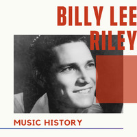 Billy Lee Riley - Billy Lee Riley - Music History
