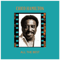 Chico Hamilton - All the Best