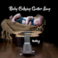 Baby - Baby Calming Guitar Song